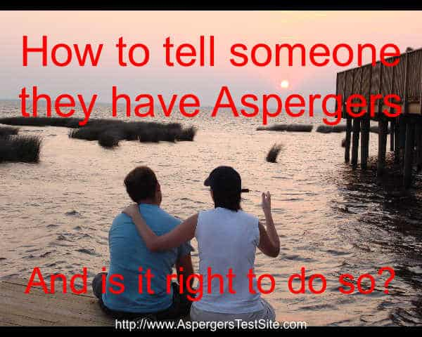 How to tell someone they have Aspergers